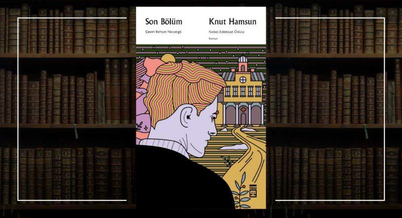 Son Bölüm - Knut Hamsun