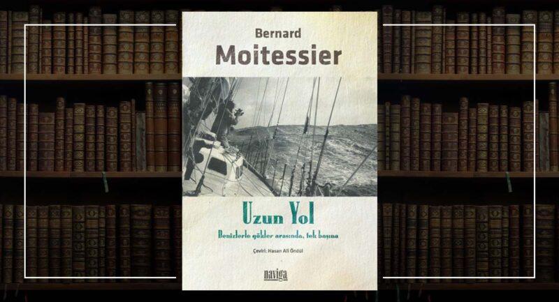 Uzun Yol - Bernard Moitessier
