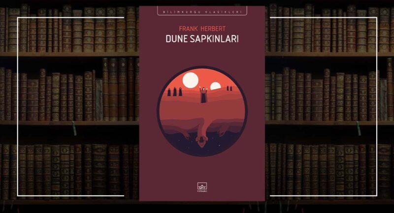 Dune Sapkınları - Frank Herbert - Dune #5