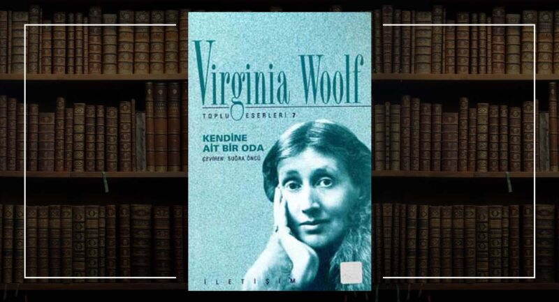 Kendine Ait Bir Oda - Virginia Woolf - Feminist Okuma Önerileri