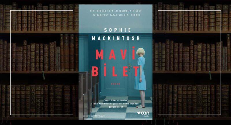 Mavi Bilet - Sophie Mackintosh