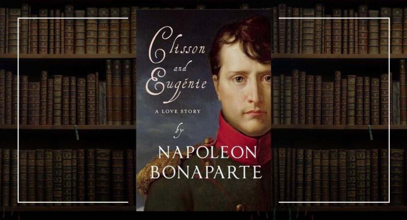 Napoleon Bonaparte - Clisson et Eugenie