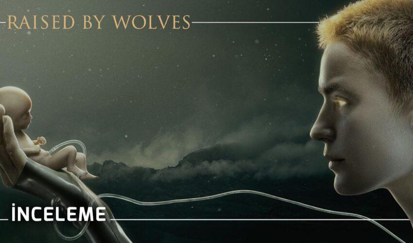 Raised by Wolves 1. Sezon İncelemesi