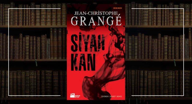 Siyah Kan: Jean-Christophe Grangé