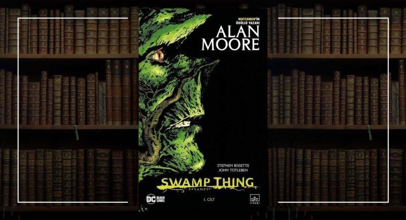 Swamp Thing Efsanesi 1. Cilt - Alan Moore
