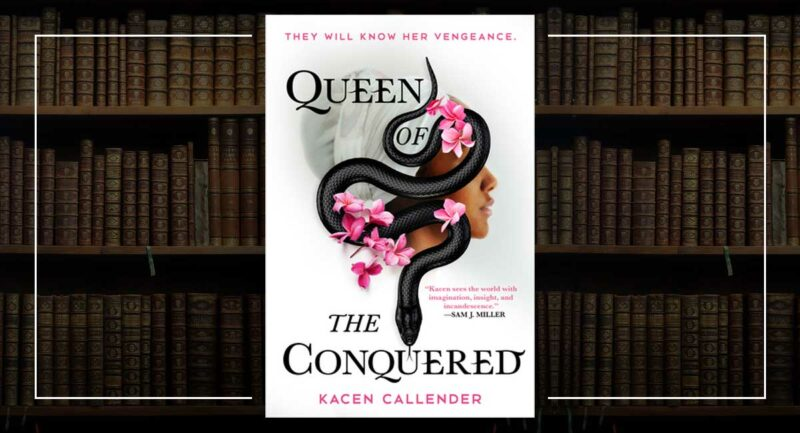 Queen of the Conquered - Kacen Callender