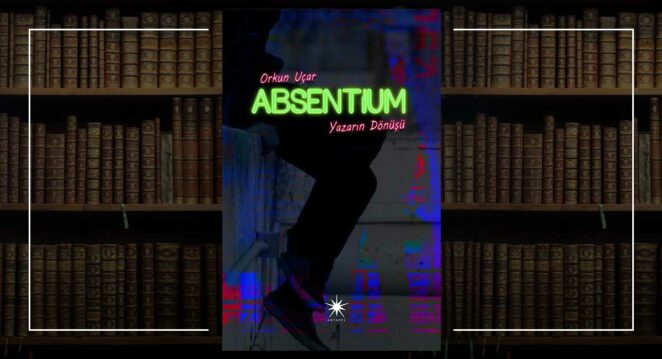 Absentium - Orkun Uçar