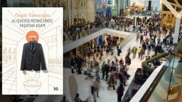 Alışveriş Merkezinde Yaşayan Adam - Özgür Taburoğlu