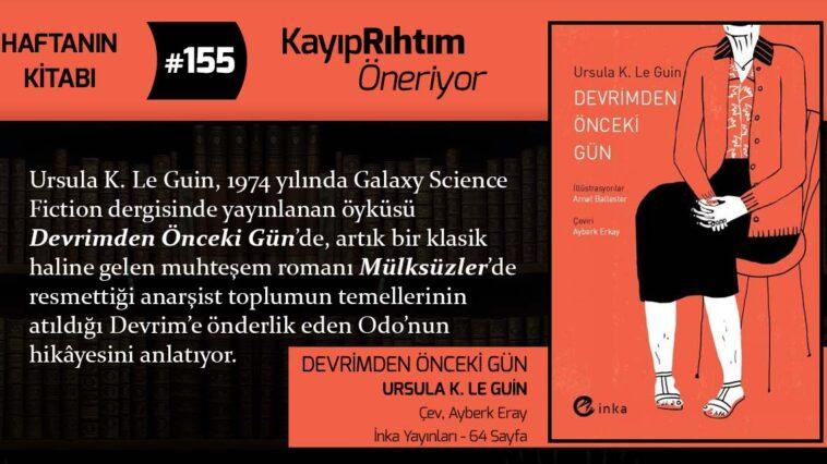 Devrimden Önceki Gün - Ursula K. Le Guin   Haftanın Kitabı #155