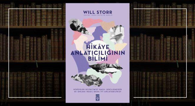 Hikâye Anlatıcılığının Bilimi - Will Storr