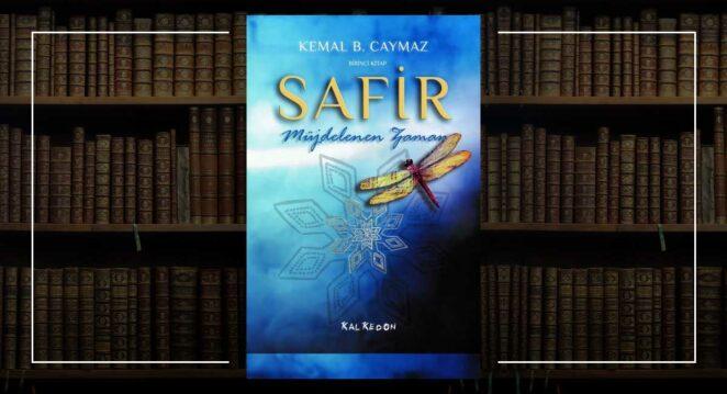 Safir Birinci Kitap - Müjdelenen Zaman - Kemal B. Caymaz