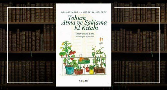Ekofil - Tracy Lord - Balkonlarda ve Küçük Bahçelerde Tohum Alma ve Saklama El Kitabı