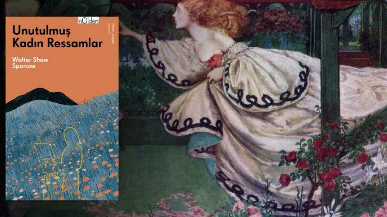 Unutulmuş Kadın Ressamlar - Walter Shaw Sparrow