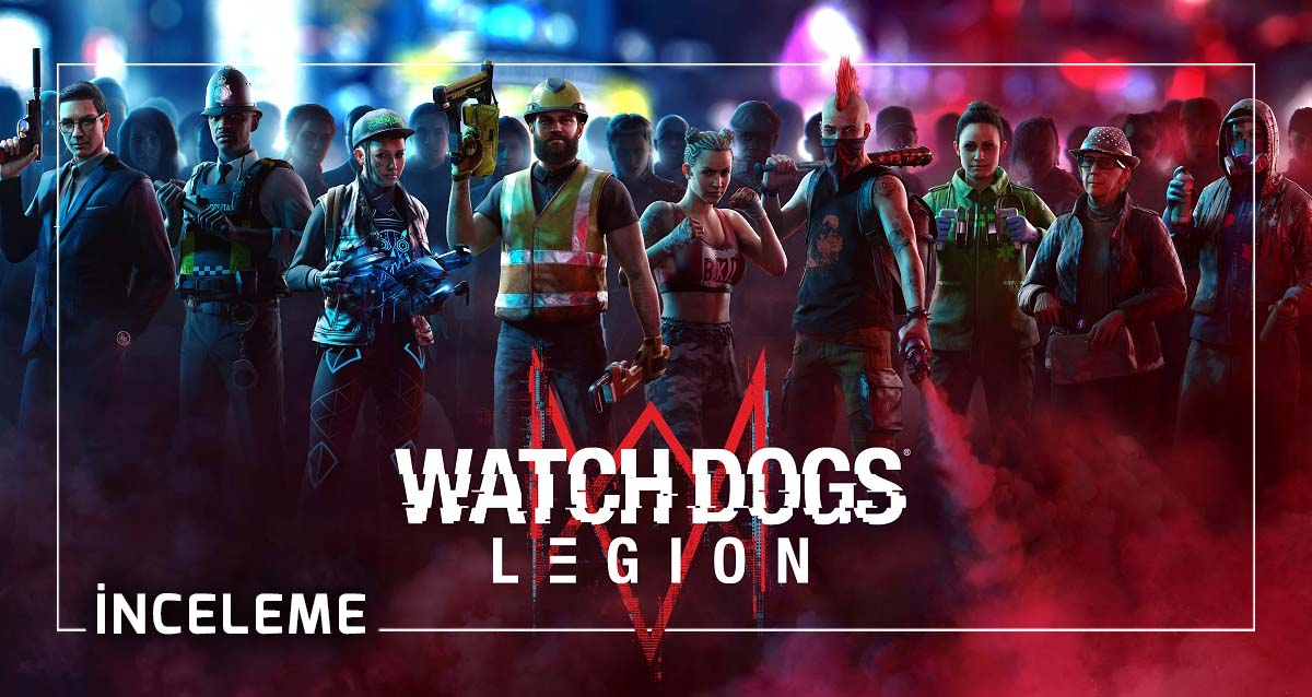 Watch Dogs: Legion İncelemesi
