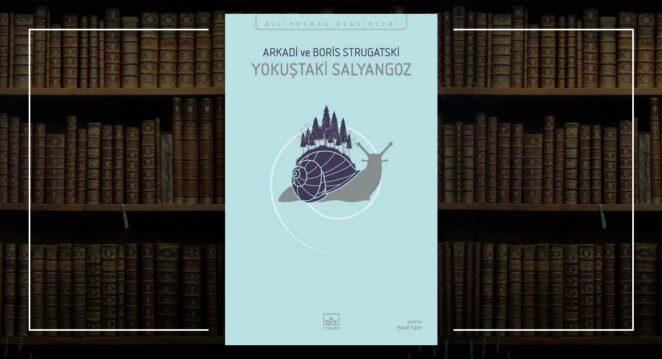 Yokuştaki Salyangoz - Strugatski Kardeşler