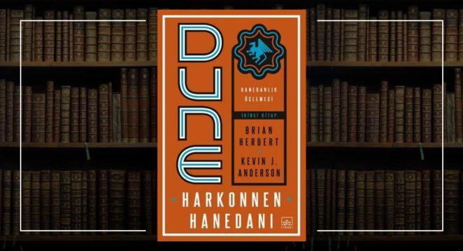 Dune: Harkonnen Hanedanı - Hanedanlık Üçlemesi 2. Kitap