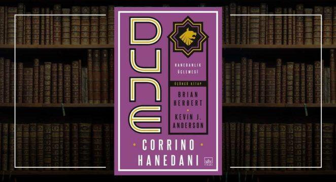 Dune: Corrino Hanedanı - Hanedanlık Üçlemesi 3. Kitap