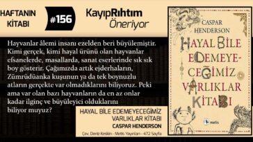 Hayal Bile Edemeyeceğimiz Varlıklar Kitabı - Caspar Henderson   Haftanın Kitabı #156