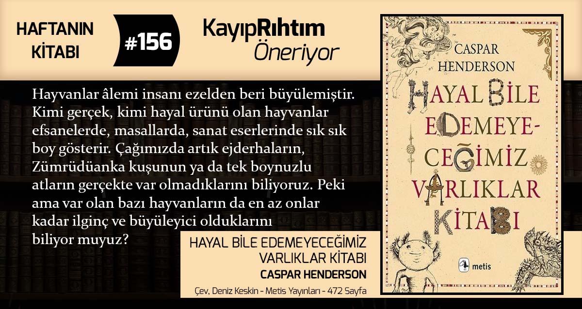 Hayal Bile Edemeyeceğimiz Varlıklar Kitabı - Caspar Henderson | Haftanın Kitabı #156