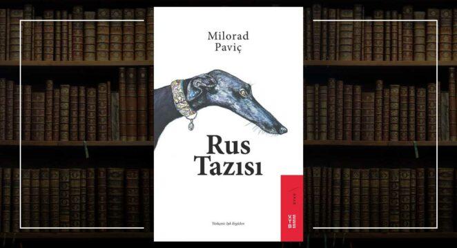 Rus Tazısı - Milorad Paviç