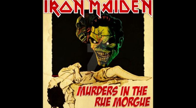 Murders in the Rue Morgue iron maiden edgar allan poe