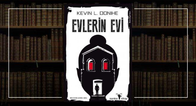 Evlerin Evi: Kevin L. Donihe