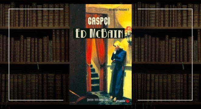 Gaspçı - Ed McBain - 87. Bölge Polisiyesi 2