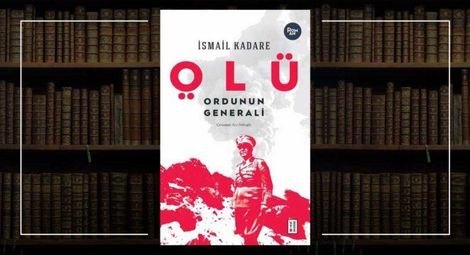 Ölü Ordunun Generali - İsmail Kadare