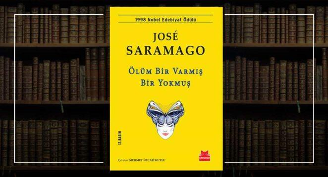 Ölüm Bir Varmış Bir Yokmuş - José Saramago