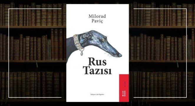 Rus Tazısı - Milorad Paviç Balkan Edebiyatı