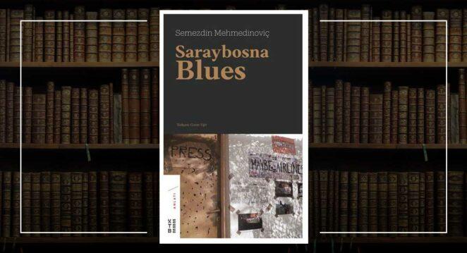 Saraybosna Blues - Semezdin Mehmedinoviç