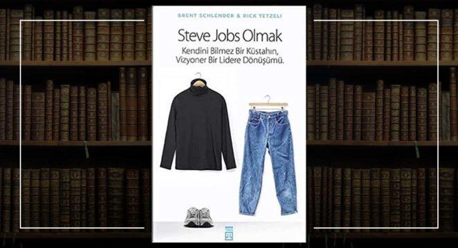 Steve Jobs Olmak - Rick Tetzeli ve Brent Schlender