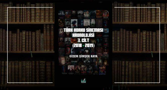 Türk Korku Sineması 3. Cilt (2018-2019) - Gizem Şimşek Kaya | Arka Kapak Yazısı