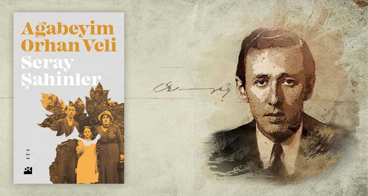 Ağabeyim Orhan Veli - Seray Şahinler