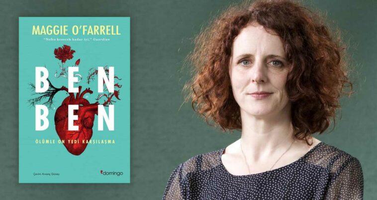Maggie O'Farrell - Ben Ben: Ölümle On Yedi Karşılaşma