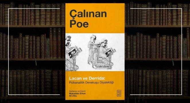 Çalınan Poe - Jacques Derrida ve Jacques Lacan