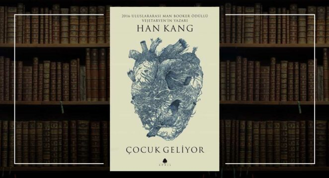 Çocuk Geliyor - Han Kang