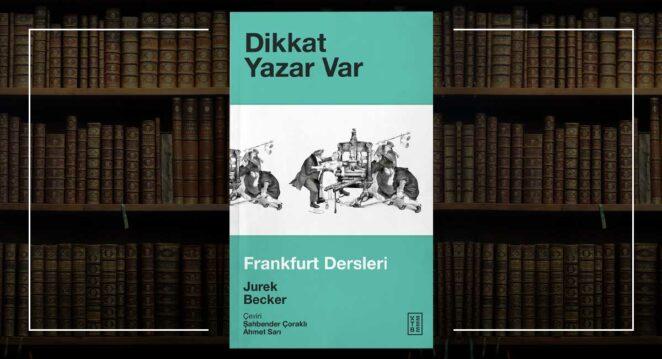 Dikkat Yazar Var – Jurek Becker Exlibris Dizisi