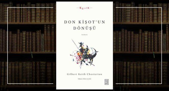Don Kişot'un Dönüşü -Gilbert Keith Chesterton