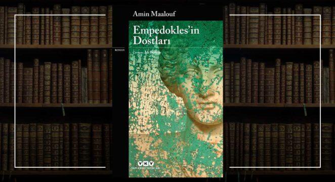 Empedokles'in Dostları - Amin Maalouf