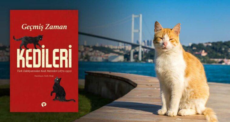 Geçmiş Zaman Kedileri: Türk Edebiyatından Kedi Metinleri - Fatih Altuğ