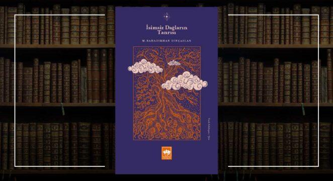 İsimsiz Dağların Tanrısı - M. Bahadırhan Dinçaslan