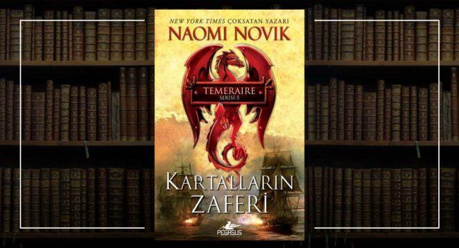 Temeraire Serisi 5. Kitap Kartalların Zaferi - Naomi Novik