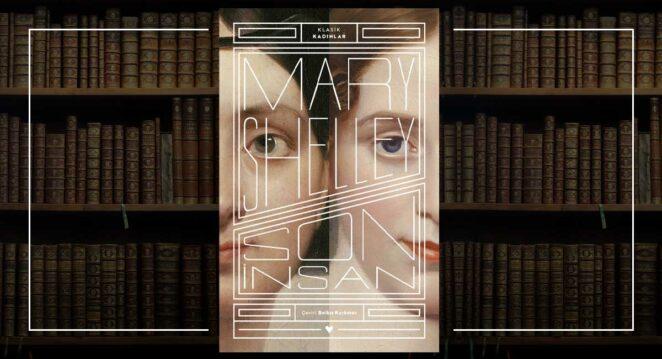 Son İnsan - Mary Shelley