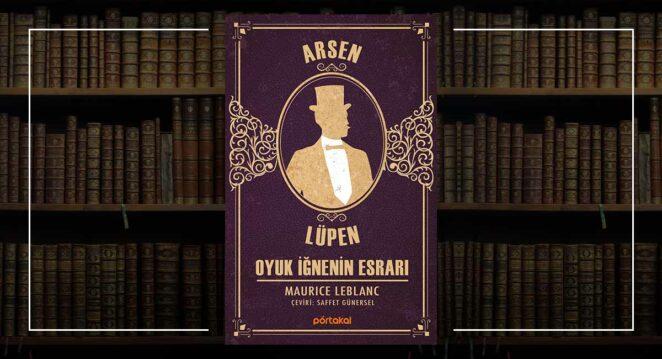 Oyuk İğnenin Esrarı- Arsen Lüpen Tüm Kitapları