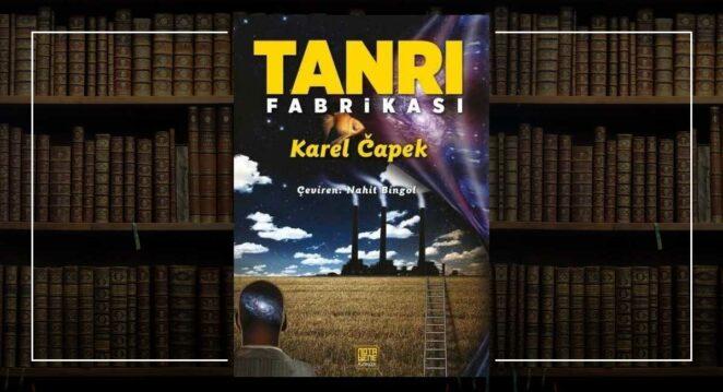 Tanrı Fabrikası - Karel Capek