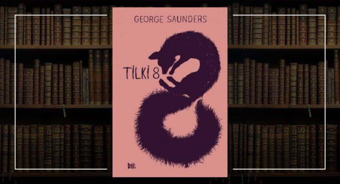 Tilki 8 - George Saunders