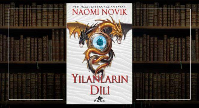 Temeraire Serisi 6. Kitap Yılanların Dili - Naomi Novik