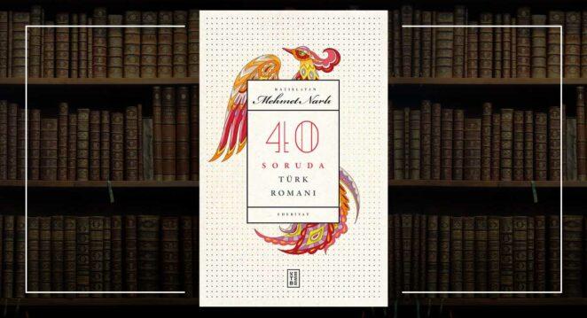 Ketebe 40 Soruda Türk Romanı