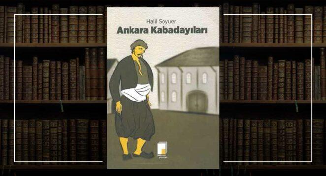 """""""Ankara Kabadayıları"""" – Halil Soyuer Kabadayılar tarihi"""